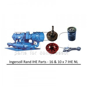 Ingersoll Rand 16 & 10 x 7 IHE NL Air Compressor Parts